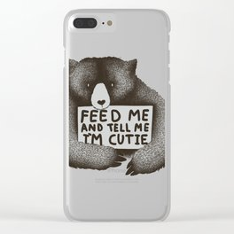 Feed Me And Tell Me Im Cutie Clear iPhone Case