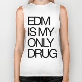 EDM is My Only Drug Biker Tank
