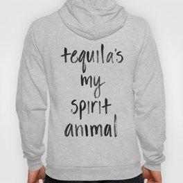 Tequila's my Spirit Animal Hoody