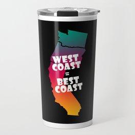 West Coast = Best Coast with Black Background Travel Mug