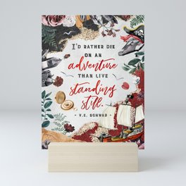 I'd rather die on an adventure Mini Art Print