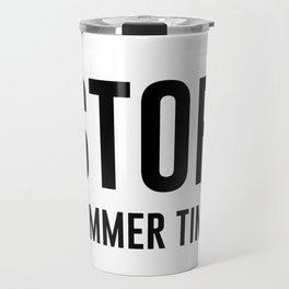 Stop. Hammer time. Travel Mug