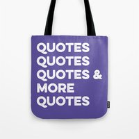 quotes Tote Bags featuring Quotes & More Quotes by Prince Arora