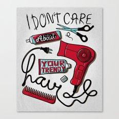 I Don't Care Canvas Print