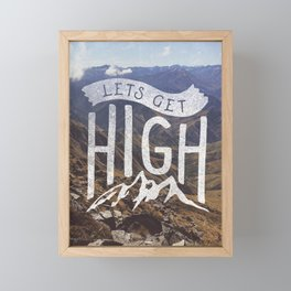 Lets Get High Framed Mini Art Print