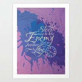 Sleep may be the enemy Art Print