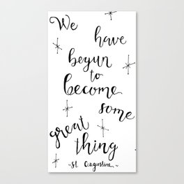 Some Great Thing: Black and White Canvas Print