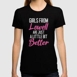 Girls From Lowell Are Little Bit Better T-shirt