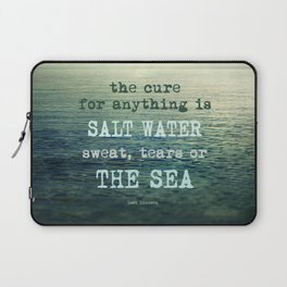 The cure for anything is salt water, sweat, tears, or the sea.    Dinesen Laptop Sleeve