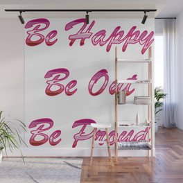 Be happy Be out Be proud WLW Lipstick Lesbian Flag T-shirt Wall Mural