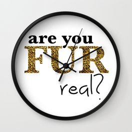 Girl Snark: Are You Fur (For) Real? Wall Clock