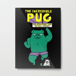 The Incredible Pug Metal Print