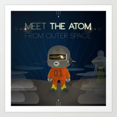 Meet The Atom Art Print