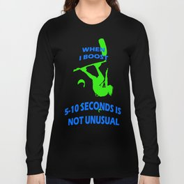 When I Boost 5-10 Seconds Is Not Unusual Neon Lime and Blue Long Sleeve T-shirt