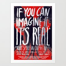 If you can imagine it, it's real Art Print