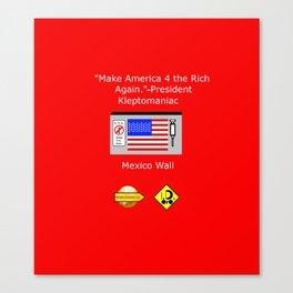 Make America 4 the Rich Again Canvas Print