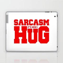 SARCASM IT'S HOW I HUG Laptop & iPad Skin