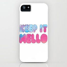 Keep it mello iPhone Case