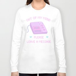 Out of My Mind / Please Leave a Message Long Sleeve T-shirt