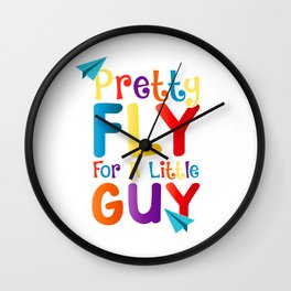 Cute & Funny Pretty Fly For a Little Guy Kids Wall Clock