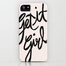 Get it Girl iPhone Case
