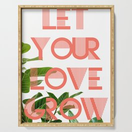 Let Your Love Grow Poster Serving Tray