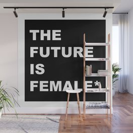 The Future Is Female* Wall Mural