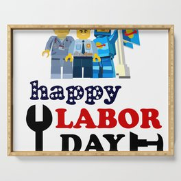 happy labor day Serving Tray
