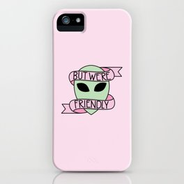 We Are Friendly (Pink) iPhone Case