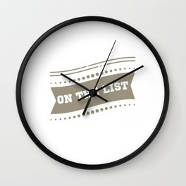 """""""I'm On The  List"""" tee design. Makes a nice and cool gift this holiday! Go get yours now!  Wall Clock"""