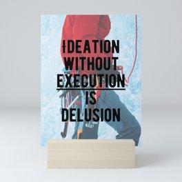Motivational - Execute is key! Mini Art Print