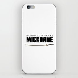 In a World full of Princesses, be a Michonne iPhone Skin