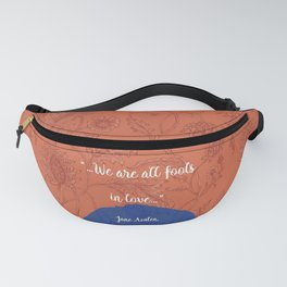 We are All Fools in Love_Pride and Prejudice_Jane Austen quote. Fanny Pack