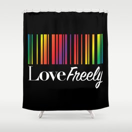 Love Freely Shower Curtain