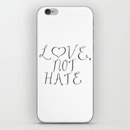 Love, Not Hate iPhone Skin