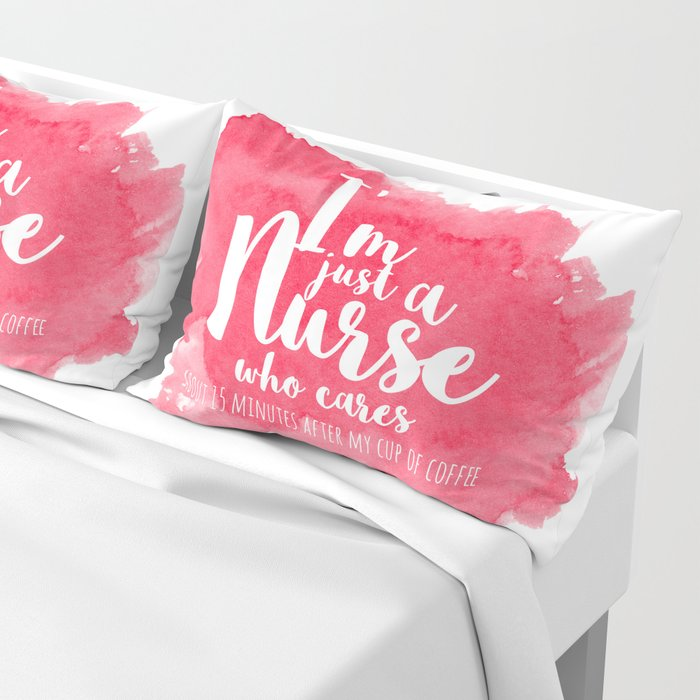 A NURSE AND HER COFFEE Pillow Sham