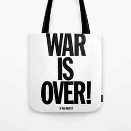 War Is Over - If You Want It Tote Bag
