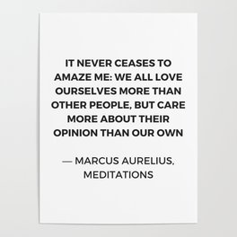 Stoic Inspiration Quotes - Marcus Aurelius Meditations - We love ourselves Poster