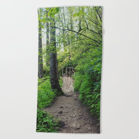 Let's Run Away VII Beach Towel