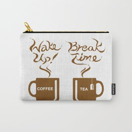 Wake up! Break time Carry-All Pouch