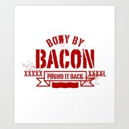 body by bacon Art Print