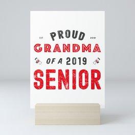 Proud Grandma Of A 2019 Senior, Graduation 2019 Mini Art Print