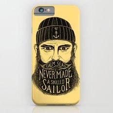 CALM SEAS NEVER MADE A SKILLED SAILOR Slim Case iPhone 6s