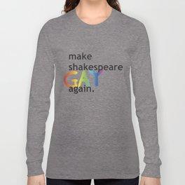 MAKE SHAKESPEARE GAY AGAIN Long Sleeve T-shirt