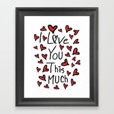 I love you this much Framed Art Print