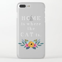 Home is where the cat is. // I love my cat Clear iPhone Case