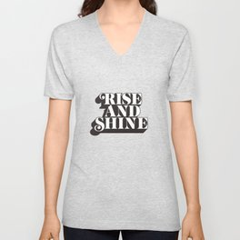 Rise and Shine motivational typography in black and white home wall decor Unisex V-Neck