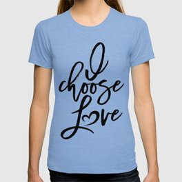 I choose love black and white Women's march T-shirt
