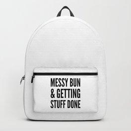 Messy Bun & Getting Stuff Done Backpack