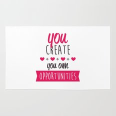 You create you own opportunities Rug